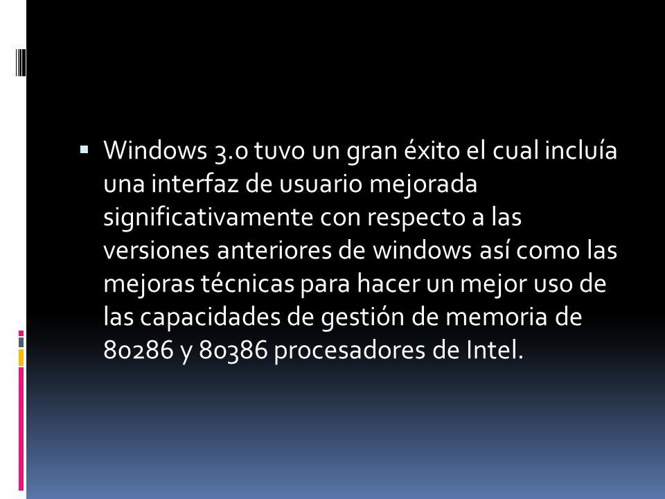 Windows 3.0 tuvo un gran éxito el cual incluía una interfaz de usuario mejorada significativamente con respecto a las versiones anteriores de windows
