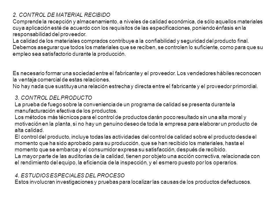 2. CONTROL DE MATERIAL RECIBIDO Comprende la recepción y almacenamiento, a niveles de calidad económica, de sólo aquellos materiales cuya aplicación e