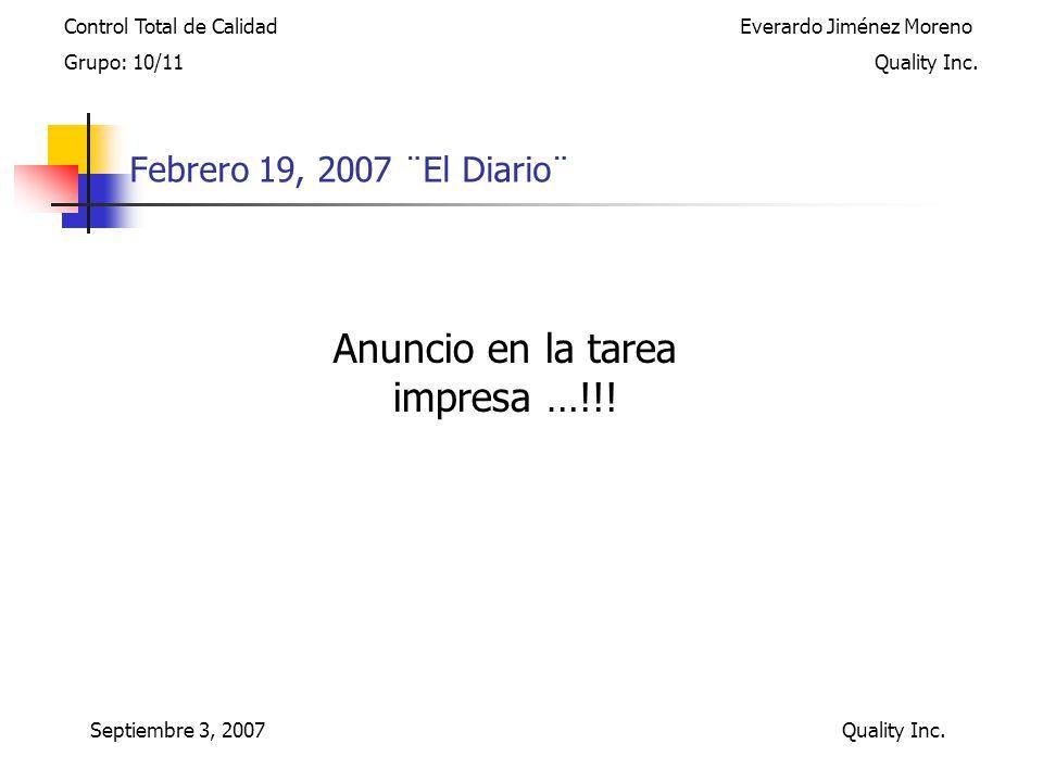 Febrero 19, 2007 ¨El Diario¨ Control Total de Calidad Everardo Jiménez Moreno Grupo: 10/11 Quality Inc.