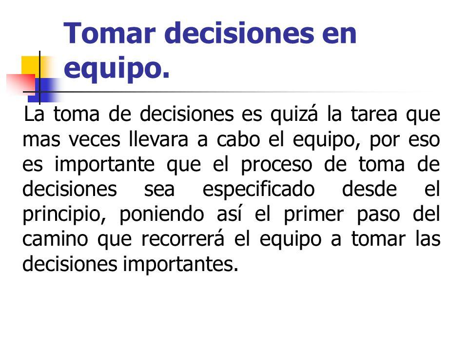 Tomar decisiones en equipo.