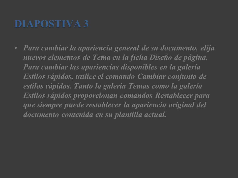DIAPOSTIVA 3 Para cambiar la apariencia general de su documento, elija nuevos elementos de Tema en la ficha Diseño de página. Para cambiar las aparien