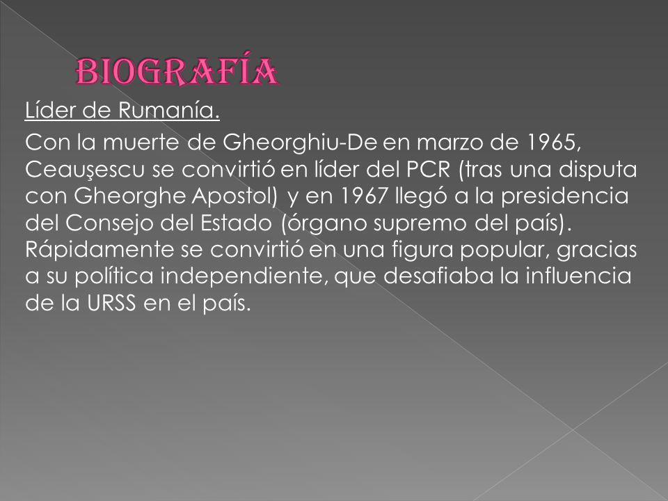 Líder de Rumanía. Con la muerte de Gheorghiu-De en marzo de 1965, Ceauşescu se convirtió en líder del PCR (tras una disputa con Gheorghe Apostol) y en