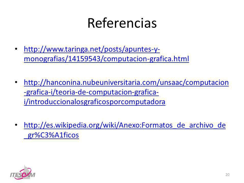Referencias http://www.taringa.net/posts/apuntes-y- monografias/14159543/computacion-grafica.html http://www.taringa.net/posts/apuntes-y- monografias/