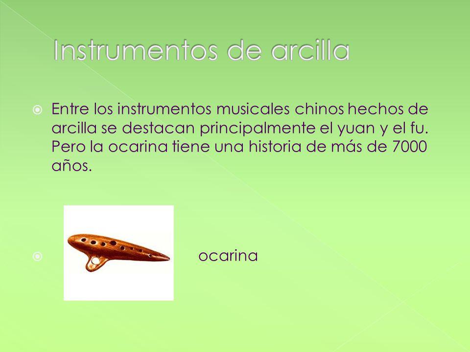 Entre los instrumentos musicales chinos hechos de arcilla se destacan principalmente el yuan y el fu. Pero la ocarina tiene una historia de más de 700