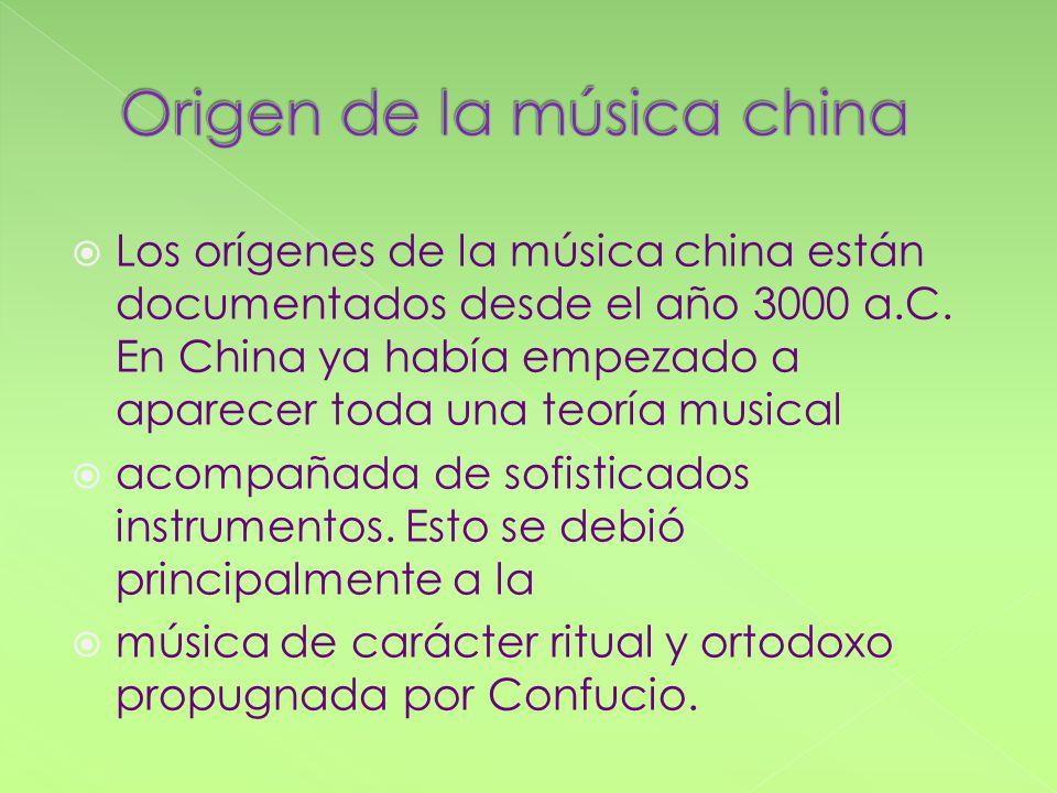Los orígenes de la música china están documentados desde el año 3000 a.C. En China ya había empezado a aparecer toda una teoría musical acompañada de