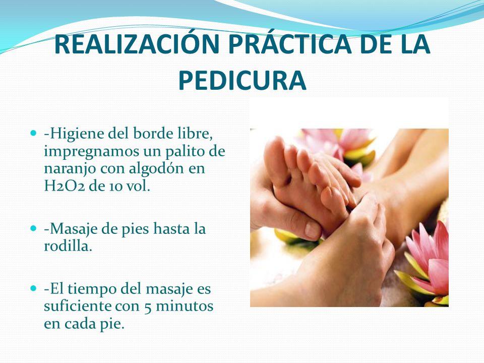 REALIZACIÓN PRÁCTICA DE LA PEDICURA -Eliminar el exceso de crema en la planta de los pies.