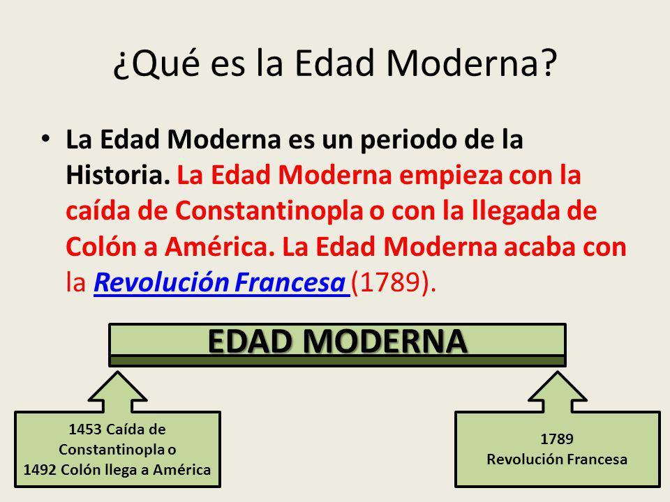 ¿Qué es la Edad Moderna.La Edad Moderna es un periodo de la Historia.
