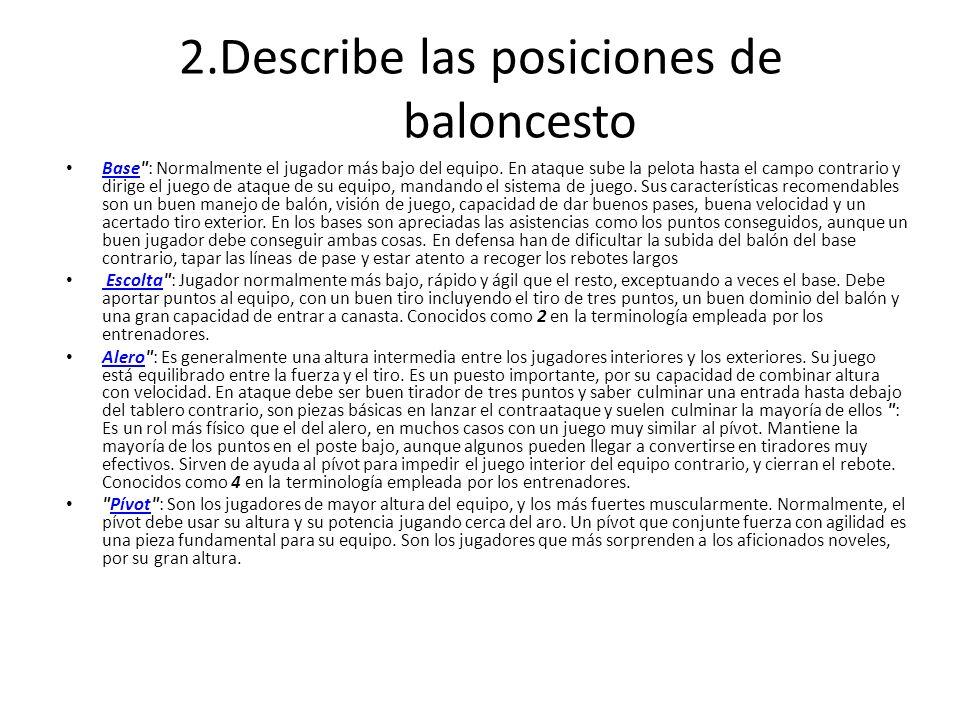 2.Describe las posiciones de baloncesto Base