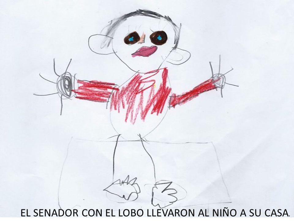 EL SENADOR CON EL LOBO LLEVARON AL NIÑO A SU CASA.