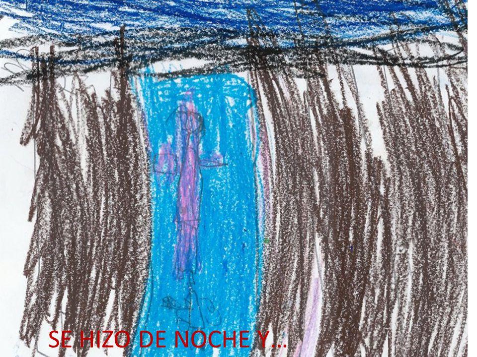 SE HIZO DE NOCHE Y…