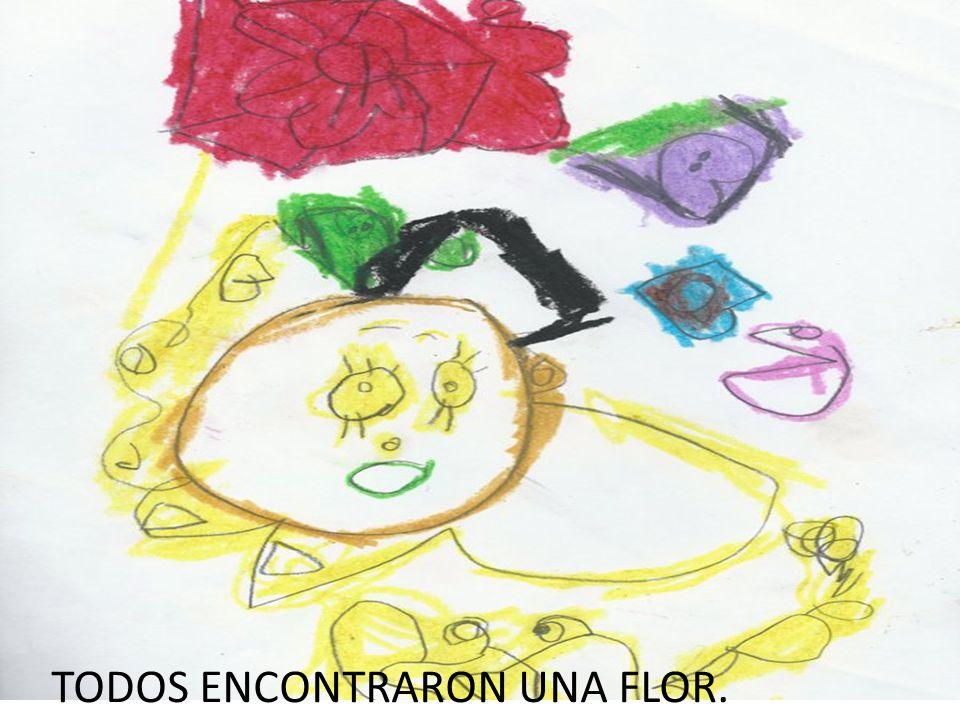 TODOS ENCONTRARON UNA FLOR.