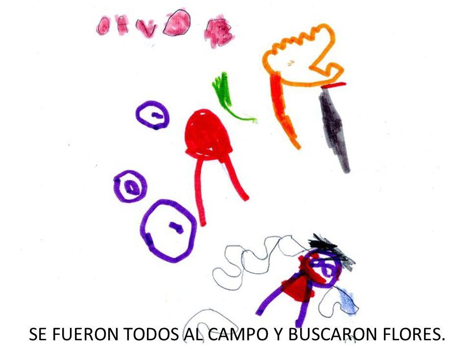 SE FUERON TODOS AL CAMPO Y BUSCARON FLORES.