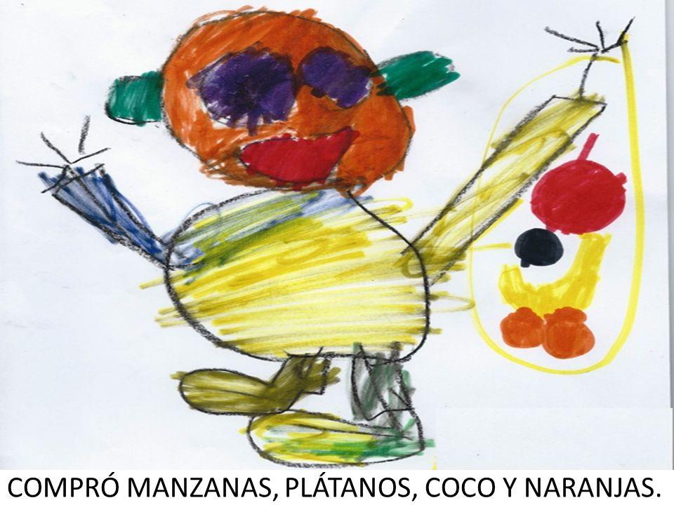 COMPRÓ MANZANAS, PLÁTANOS, COCO Y NARANJAS.