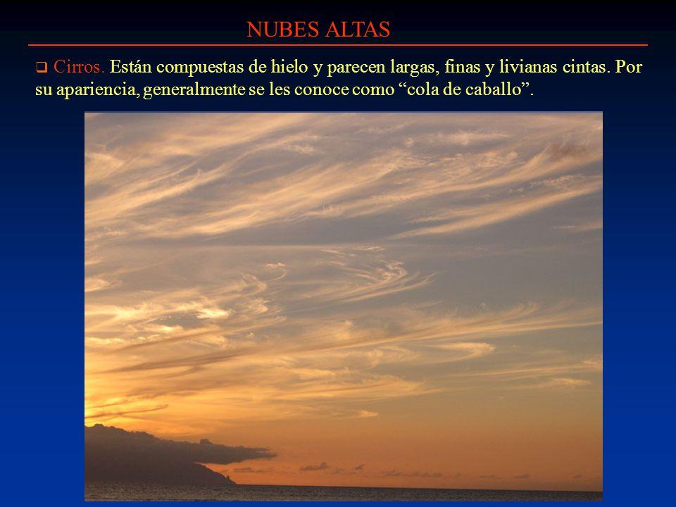 NUBES ALTAS Cirrostratos.Son finas nubes que usualmente cubren todo el cielo.