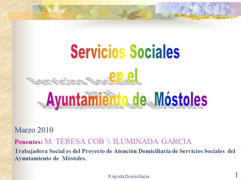 P.Ayuda Domiciliaria 11 Programa de Cooperación Social y Voluntariado de Apoyo a Asociaciones 1 Responsable 1 Monitor 1 Técnico Apoyo a Asociaciones Sociales.