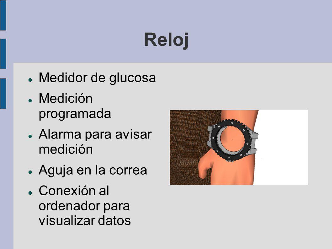 Reloj Medidor de glucosa Medición programada Alarma para avisar medición Aguja en la correa Conexión al ordenador para visualizar datos