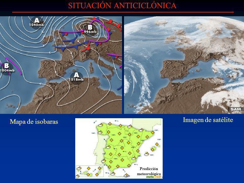 SITUACIÓN ANTICICLÓNICA Imagen de satélite Mapa de isobaras Predicción meteorológica
