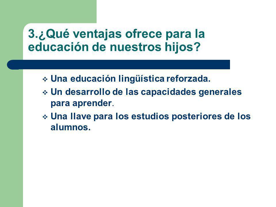 3.¿Qué ventajas ofrece para la educación de nuestros hijos.