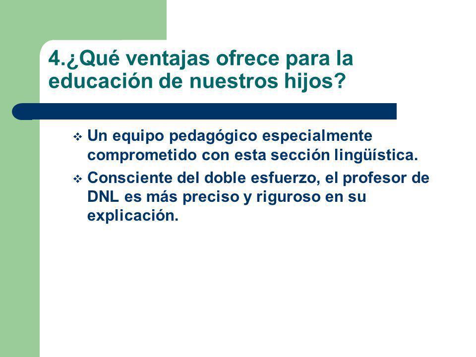 5.¿Qué ventajas ofrece para la educación de nuestros hijos.