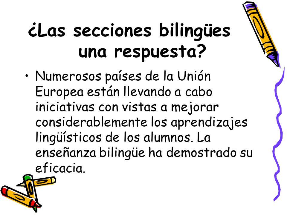 ¿Las secciones bilingües una respuesta? Numerosos países de la Unión Europea están llevando a cabo iniciativas con vistas a mejorar considerablemente