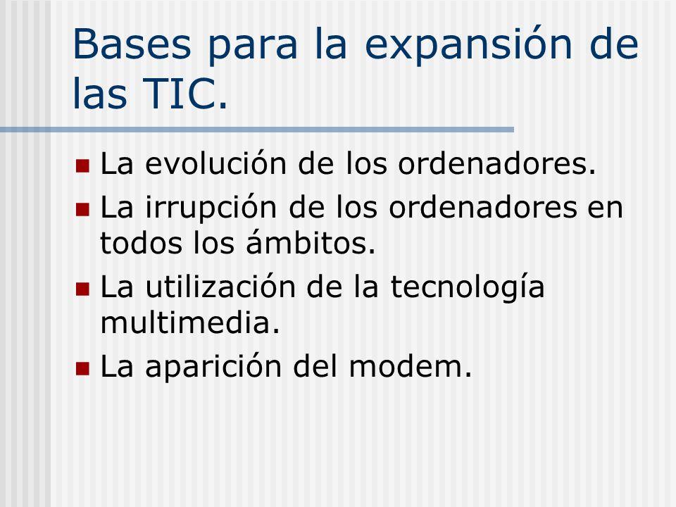 Bases para la expansión de las TIC. La evolución de los ordenadores.