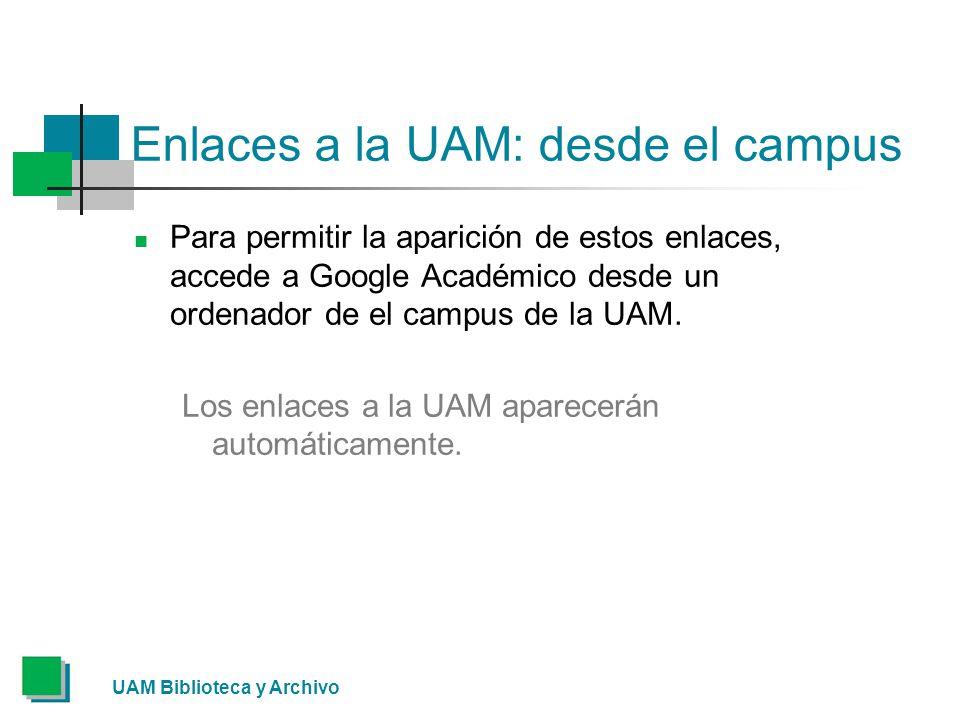 Enlaces a la UAM: desde el campus Para permitir la aparición de estos enlaces, accede a Google Académico desde un ordenador de el campus de la UAM.