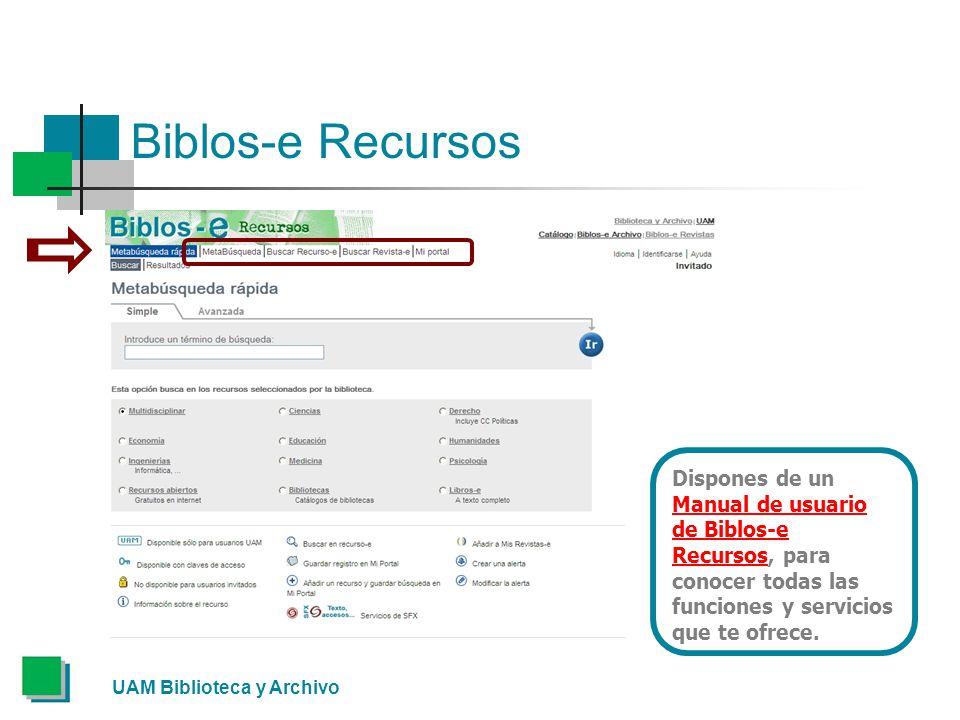 Biblos-e Recursos UAM Biblioteca y Archivo Dispones de un Manual de usuario de Biblos-e Recursos, para conocer todas las funciones y servicios que te ofrece.