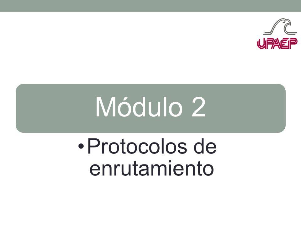Módulo 2 Protocolos de enrutamiento