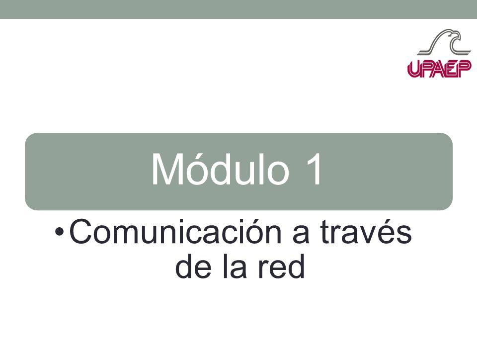 Módulo 1 Comunicación a través de la red