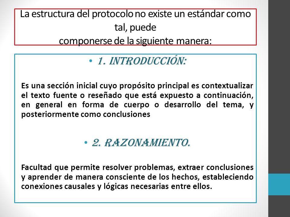 La estructura del protocolo no existe un estándar como tal, puede componerse de la siguiente manera: 1. Introducción: Es una sección inicial cuyo prop
