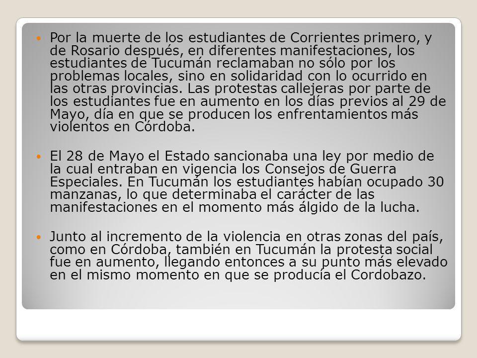 Noviembre de 1970, El Tucumanazo Los sucesos de noviembre de 1970 marcaron el punto clave del ciclo de protestas en Tucumán.
