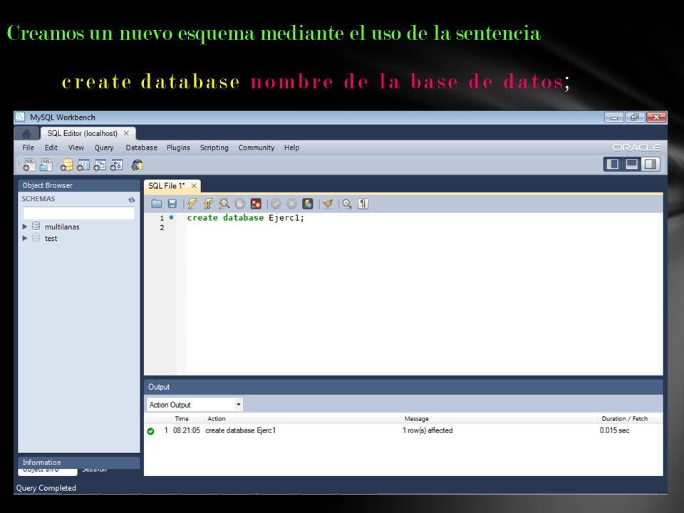 Creamos un nuevo esquema mediante el uso de la sentencia create database nombre de la base de datos;