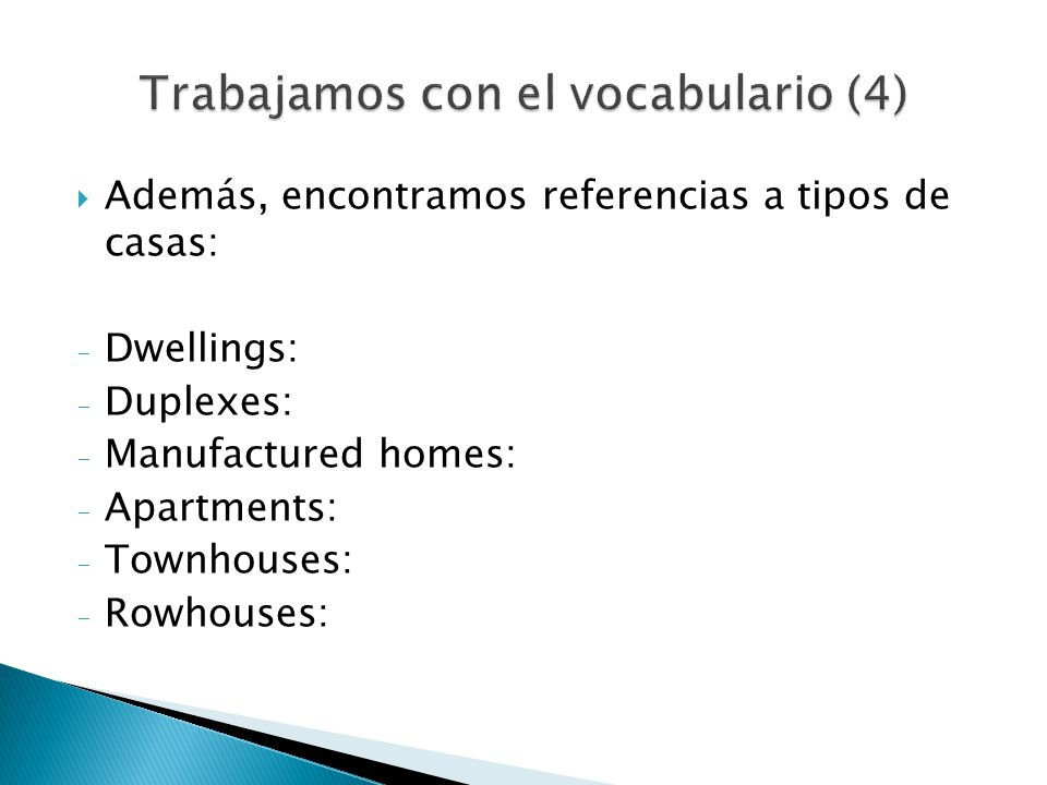 Además, encontramos referencias a tipos de casas: - Dwellings: - Duplexes: - Manufactured homes: - Apartments: - Townhouses: - Rowhouses: