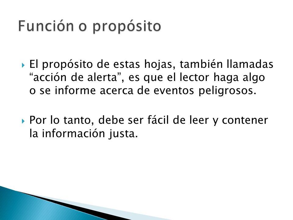 El propósito de estas hojas, también llamadas acción de alerta, es que el lector haga algo o se informe acerca de eventos peligrosos.