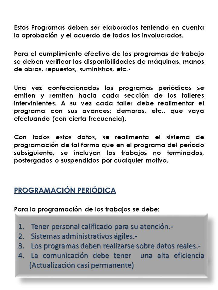 Estos Programas deben ser elaborados teniendo en cuenta la aprobación y el acuerdo de todos los involucrados. Para el cumplimiento efectivo de los pro