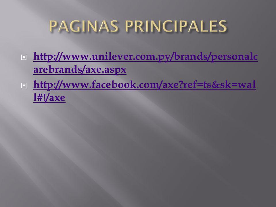http://www.unilever.com.py/brands/personalc arebrands/axe.aspx http://www.unilever.com.py/brands/personalc arebrands/axe.aspx http://www.facebook.com/axe ref=ts&sk=wal l#!/axe http://www.facebook.com/axe ref=ts&sk=wal l#!/axe