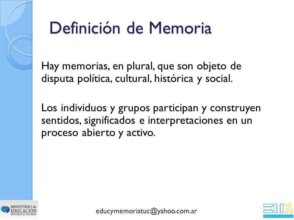 Hay memorias, en plural, que son objeto de disputa política, cultural, histórica y social.