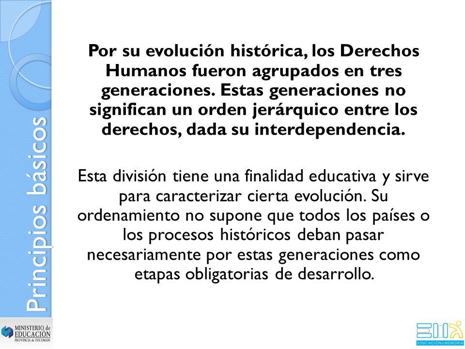 Por su evolución histórica, los Derechos Humanos fueron agrupados en tres generaciones.