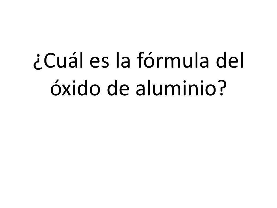 ¿Cuál es la fórmula del óxido de aluminio?