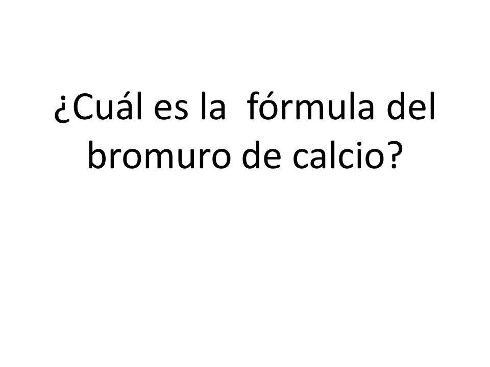 ¿Cuál es la fórmula del bromuro de calcio?