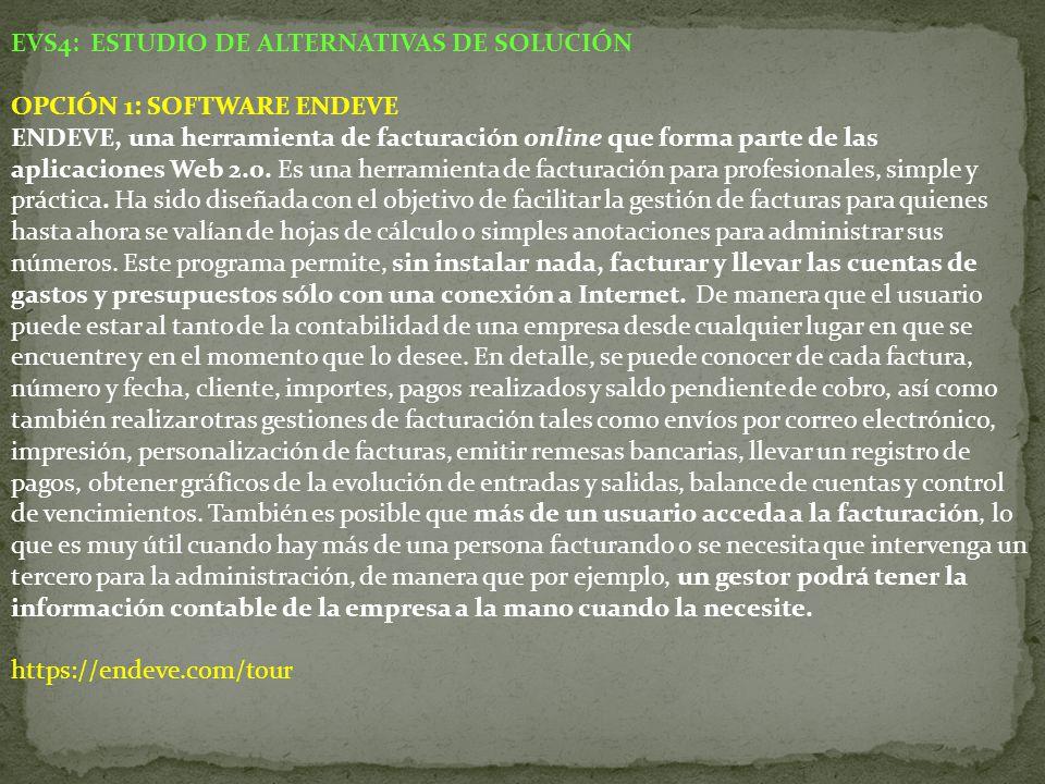 EVS4: ESTUDIO DE ALTERNATIVAS DE SOLUCIÓN OPCIÓN 1: SOFTWARE ENDEVE ENDEVE, una herramienta de facturación online que forma parte de las aplicaciones