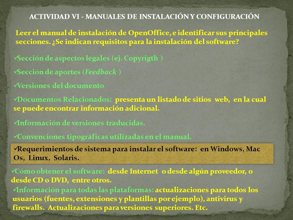 ACTIVIDAD VI - MANUALES DE INSTALACIÓN Y CONFIGURACIÓN Leer el manual de instalación de OpenOffice, e identificar sus principales secciones. ¿Se indic
