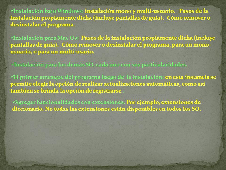 Instalación bajo Windows: instalación mono y multi-usuario. Pasos de la instalación propiamente dicha (incluye pantallas de guía). Cómo remover o desi