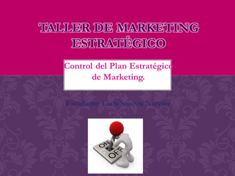 Control del Plan Estratégico de Marketing. Estudiante: Carla Segovia Narváez.