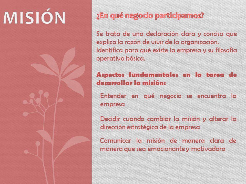 Al formular la declaración de la misión, una organización debe responder a las siguientes cinco preguntas fundamentales: ¿Quiénes somos.