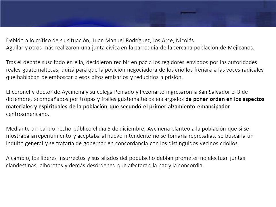 Debido a lo crítico de su situación, Juan Manuel Rodríguez, los Arce, Nicolás Aguilar y otros más realizaron una junta cívica en la parroquia de la ce