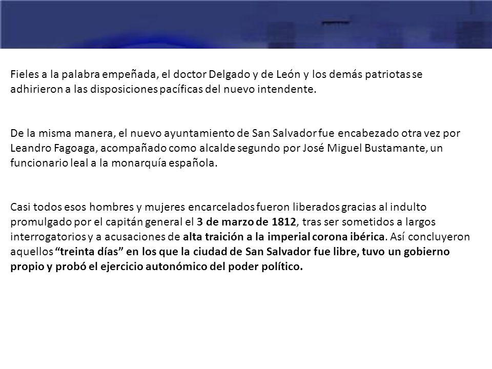 Fieles a la palabra empeñada, el doctor Delgado y de León y los demás patriotas se adhirieron a las disposiciones pacíficas del nuevo intendente. De l