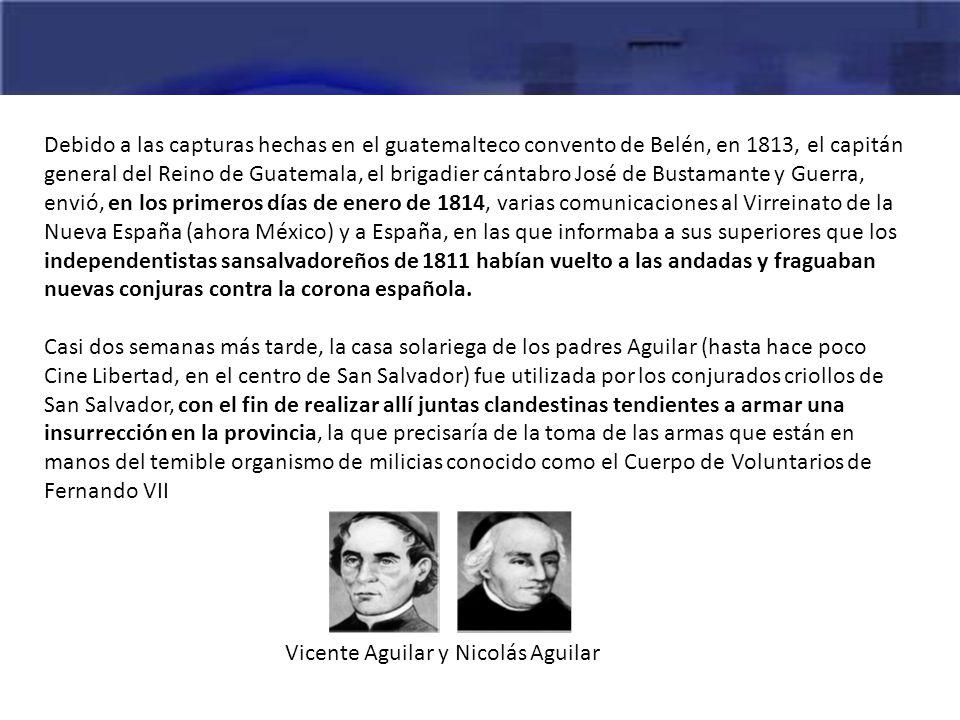 Debido a las capturas hechas en el guatemalteco convento de Belén, en 1813, el capitán general del Reino de Guatemala, el brigadier cántabro José de B