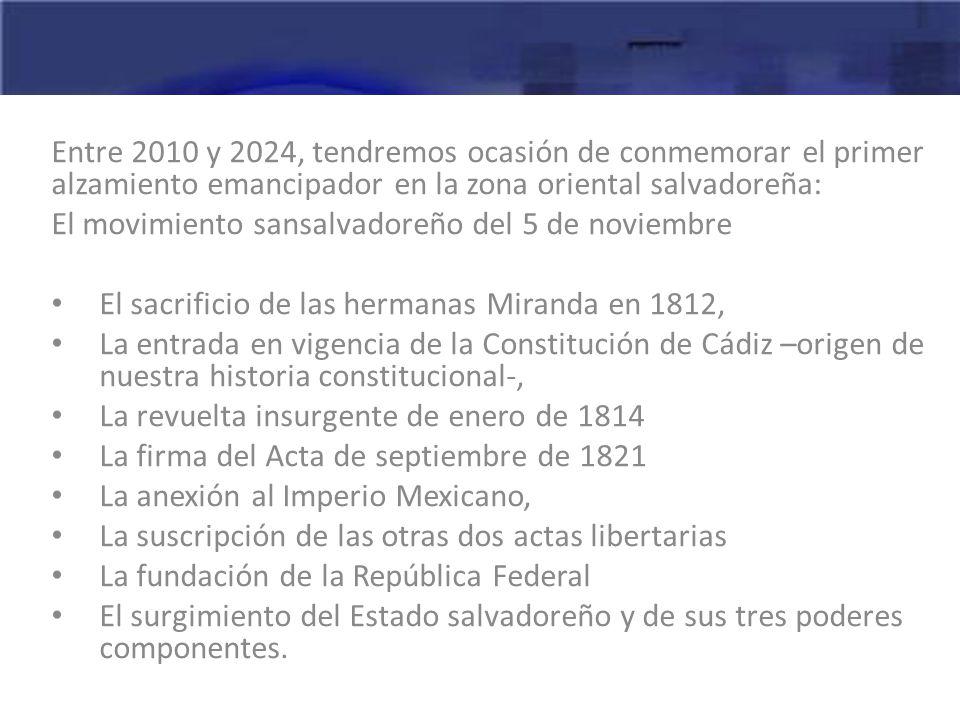 Entre 2010 y 2024, tendremos ocasión de conmemorar el primer alzamiento emancipador en la zona oriental salvadoreña: El movimiento sansalvadoreño del