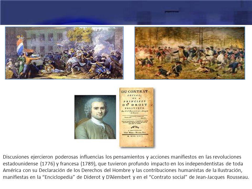 Discusiones ejercieron poderosas influencias los pensamientos y acciones manifiestos en las revoluciones estadounidense (1776) y francesa (1789), que
